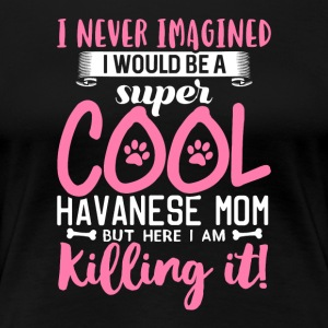 Super Cool Havanna Mom - Premium T-skjorte for kvinner