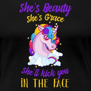 Shes beauty shes grace she´ll kick you in the face - Frauen Premium T-Shirt