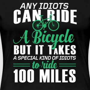 Any idiots can ride a Bicycle - Women's Premium T-Shirt