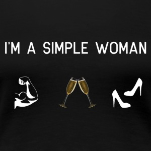I am a simple woman - muscles champagne shoes - Women's Premium T-Shirt