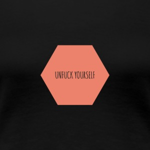 Unfuck yourself - Frauen Premium T-Shirt