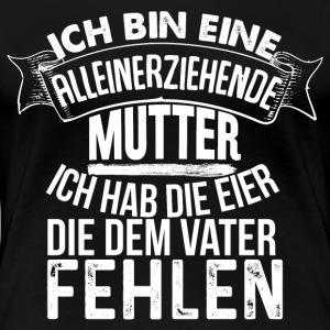 alleinerziehende Mutter - Frauen Premium T-Shirt
