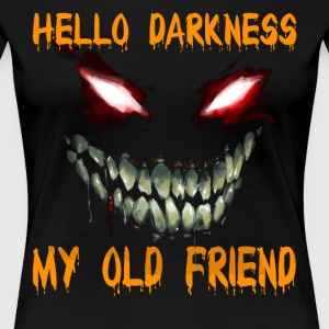 Hello darkness my old friend - Women's Premium T-Shirt