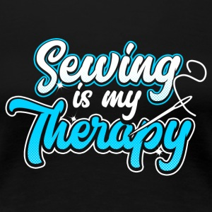 Sewing is my Therapy - Frauen Premium T-Shirt