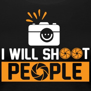 Photography - I want to shoot people - Women's Premium T-Shirt