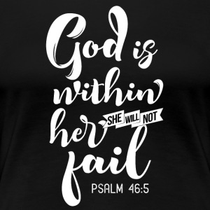 God is within her She will not fail - Women's Premium T-Shirt