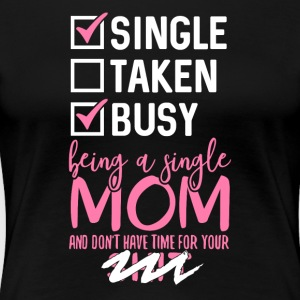 Busy Single Mom - Women's Premium T-Shirt
