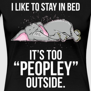 I like to stay in bed Elephant shirt - Women's Premium T-Shirt