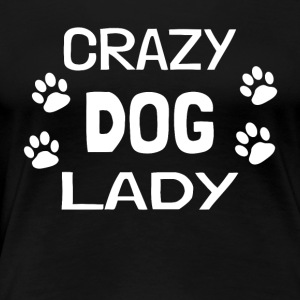 crazy dog ​​lady - Women's Premium T-Shirt