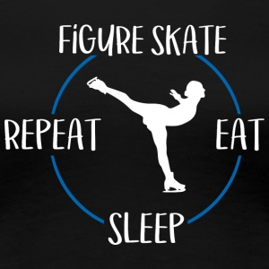 Figure Skate, Eat, Sleep, Repeat - Women's Premium T-Shirt
