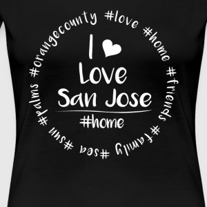 Jag älskar San Jose - Orange County - Premium-T-shirt dam