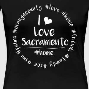 Jag älskar Sacramento - Orange County - Premium-T-shirt dam