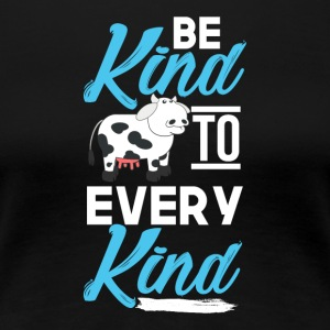 be kind to every kind - Women's Premium T-Shirt