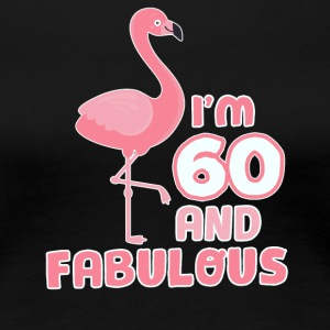 Funny flamingo birthday gift 60 years! - Women's Premium T-Shirt