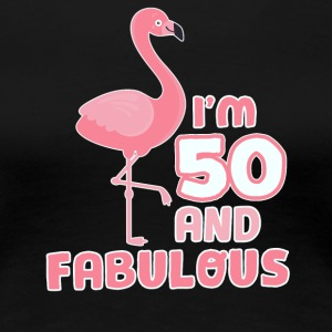 Funny Flamingo birthday gift 50 years! - Women's Premium T-Shirt