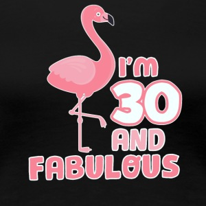 Funny flamingo birthday gift 30 years! - Women's Premium T-Shirt