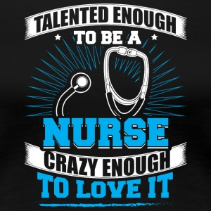 TALENTED nurse - Frauen Premium T-Shirt