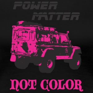 POWER MATTER NOT COLOR - Women's Premium T-Shirt