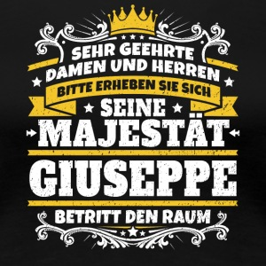 His Majesty Giuseppe - Women's Premium T-Shirt
