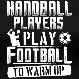 Handball FOOTBALL WARM UP - Women's Premium T-Shirt