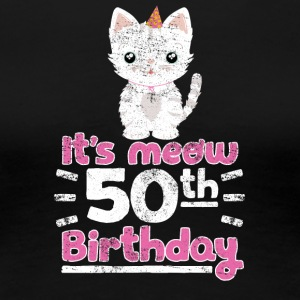 It's meow 50th Birthday! Birthday Sweet Cat - Women's Premium T-Shirt