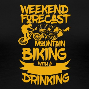 Mountainbike og drikkevarer - Weekend Forecast - Dame premium T-shirt