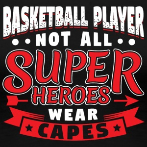 NOT ALL SUPERHEROES WEARCAPES - BASKETBALL - Women's Premium T-Shirt