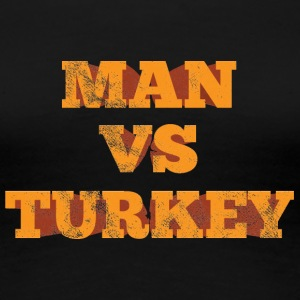 Thanksgiving / Thanksgiving: Man vs. kalkun - Premium T-skjorte for kvinner