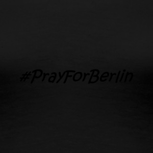 prayforberlin - Frauen Premium T-Shirt