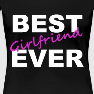 Best Girlfriend Ever Girlfriend T-shirt - Women's Premium T-Shirt