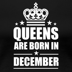 December Queen - Frauen Premium T-Shirt
