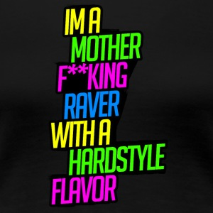 Raver with a Hardstyle Flavor - Women's Premium T-Shirt