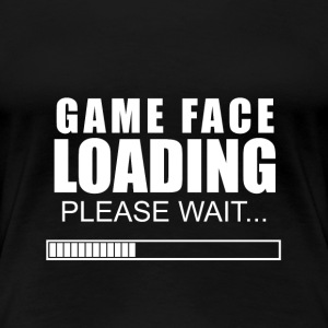 Gameface loading - Women's Premium T-Shirt