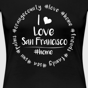 I love San Francisco - Orange County - Frauen Premium T-Shirt