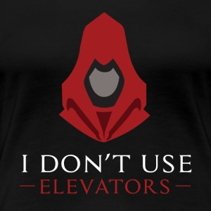 I Do not Use Elevators - Women's Premium T-Shirt