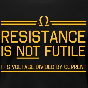 Resistance not futile Voltage divided by current