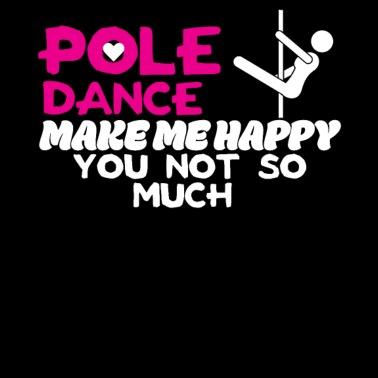 d2612a3b1 Pole Dance Shirt Pole Dance Makes Me Happy You - Women s Premium T-Shirt