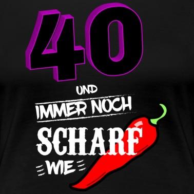Tshirt 40th Birthday Gift Ladies Funny Sexy