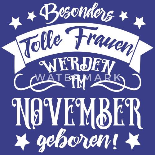 Geburtstag Frauen November Geboren Frauen Premium T Shirt Spreadshirt
