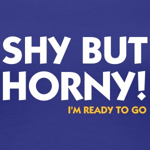 Shy But Horny. Let's Do It. - Women's Premium T-Shirt