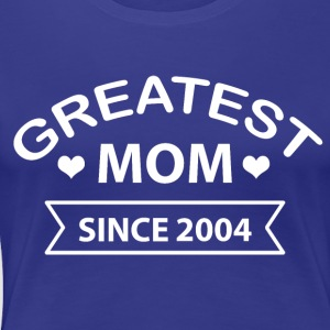 Greatest Mom since 2004 - Women's Premium T-Shirt