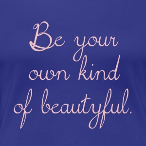 Be your own child of beautyful - rosé - Women's Premium T-Shirt