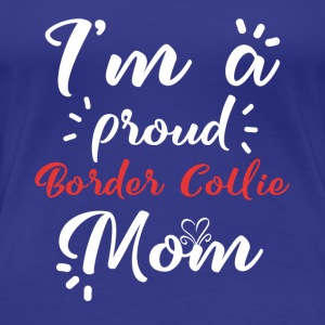 Border Collie Shirt Border Collie mor stolt - Dame premium T-shirt