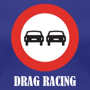 Drag Racing - Frauen Premium T-Shirt