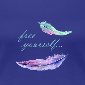 free yourself - Frauen Premium T-Shirt