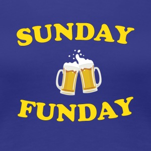 Sunday Funday - Frauen Premium T-Shirt