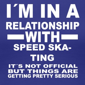 Relationship with SPEED SKATING - Women's Premium T-Shirt
