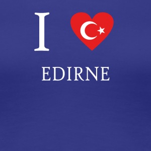 Love Tuerkiye Turkey EDIRNE - Women's Premium T-Shirt