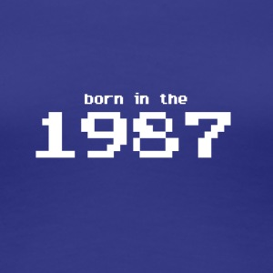 Born in the 1987 - Maglietta Premium da donna