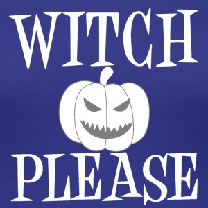 Witch Please Pumpkin Halloween 2017 Geisterstunde - Frauen Premium T-Shirt